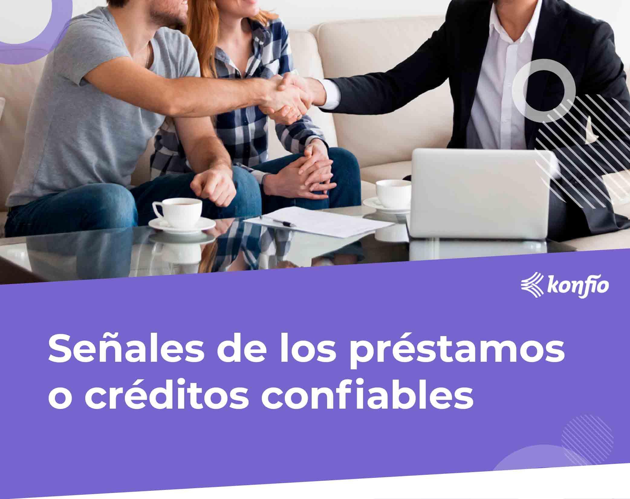 Señales de los créditos o préstamos confiables