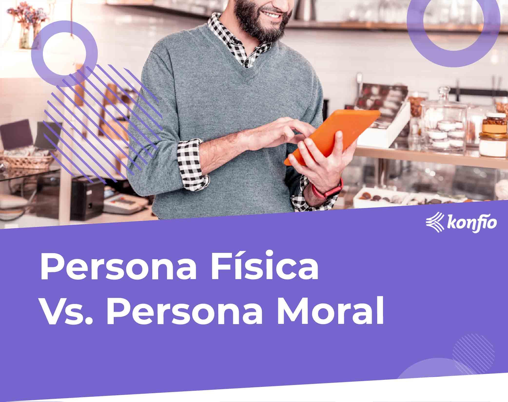diferencia-entre-persona-fisica-y-persona-moral