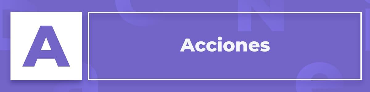 ¿Qué son las acciones?