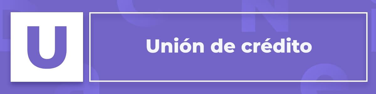 Unión de crédito