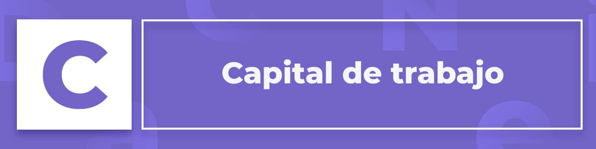 Qué es el capital de trabajo