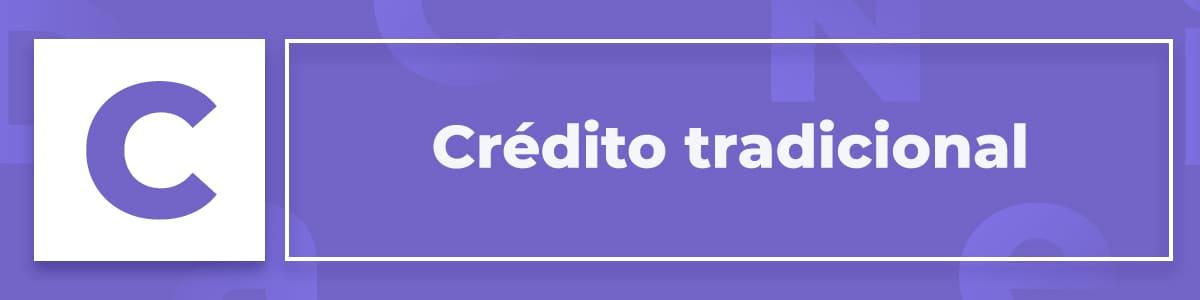 Qué es el crédito tradicional