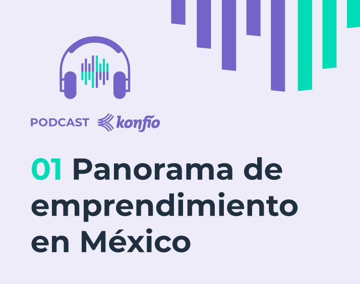 Podcast Panorama de emprendimiento en Mexico