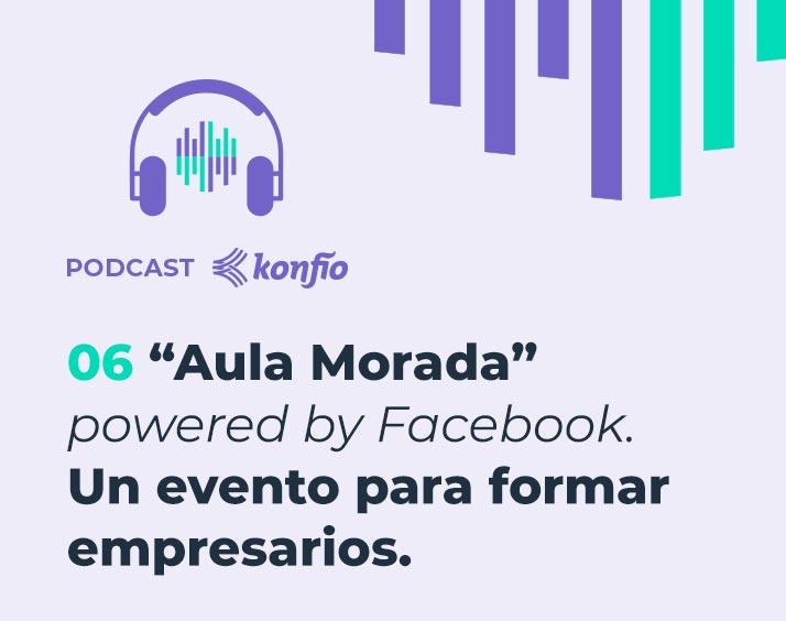 Aula Morada | Podcast Konfío