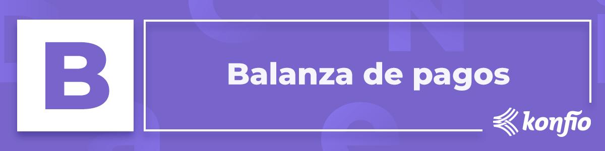 ¿Qué es la balanza de pagos?