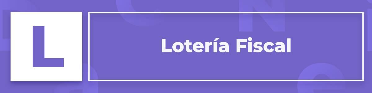 que-es-la-loteria-fiscal