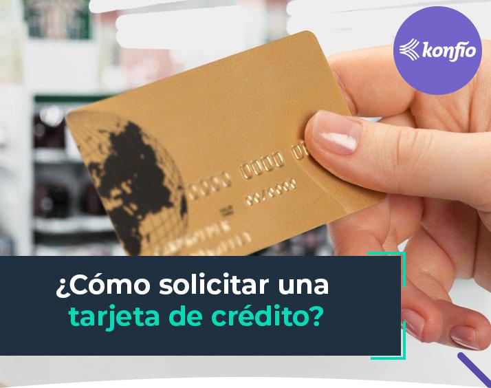 ¿Cómo solicitar una tarjeta de crédito?