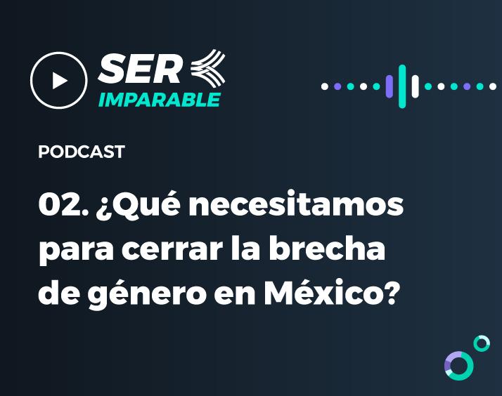 como-cerrar-la-brecha-de-genero-en-mexico-podcast