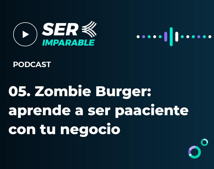 zombie-burger-aprende-a-ser-paciente-con-tu-negocio